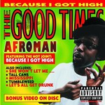 Afroman, The Good Times