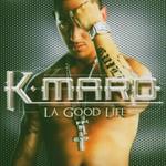 K-Maro, La Good Life