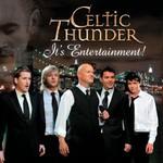 Celtic Thunder, It's Entertainment!