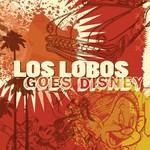 Los Lobos, Los Lobos Goes Disney