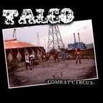 Talco, Combat Circus