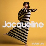 Jacqueline Govaert, Good Life