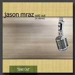 Jason Mraz, Sold Out (In Stereo) mp3