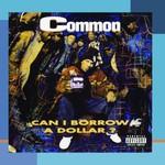 Common, Can I Borrow a Dollar?