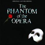 Andrew Lloyd Webber, The Phantom of the Opera (1986 original London cast)