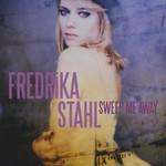 Fredrika Stahl, Sweep Me Away
