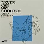 Trijntje Oosterhuis, Never Can Say Goodbye mp3