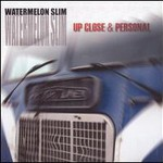 Watermelon Slim, Up Close & Personal