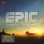 Various Artists, Epic Volume II: The Biggest Tracks. The Festival Anthems mp3