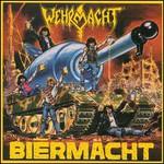 Wehrmacht, Biermacht