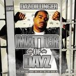 Daz Dillinger, Matter of Dayz