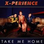 X-Perience, Take Me Home
