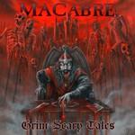 Macabre, Grim Scary Tales