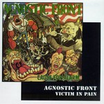 Agnostic Front, Cause for Alarm / Victim in Pain