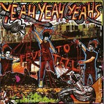 Yeah Yeah Yeahs, Fever to Tell