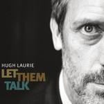 Hugh Laurie, Let Them Talk