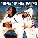 Ying Yang Twins, Me & My Brother