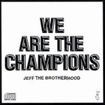 Jeff The Brotherhood, We Are The Champions