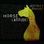 Jeffrey Foucault, Horse Latitudes mp3