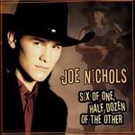 Joe Nichols, Six of One, Half Dozen of the Other