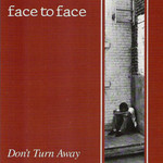 face to face, Don't Turn Away