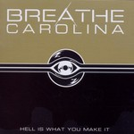 Breathe Carolina, Hell Is What You Make It mp3