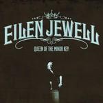 Eilen Jewell, Queen Of The Minor Key