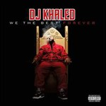 DJ Khaled, We The Best Forever mp3