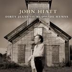 John Hiatt, Dirty Jeans And Mudslide Hymns mp3