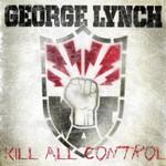 George Lynch, Kill All Control