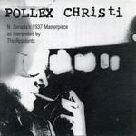 The Residents, Pollex Christi mp3