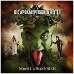 Die Apokalyptischen Reiter, Moral & Wahnsinn