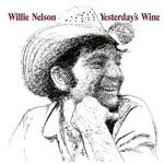 Willie Nelson, Yesterday's Wine