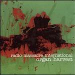 Radio Massacre International, Organ Harvest