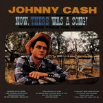 Johnny Cash, Now, There Was a Song! mp3