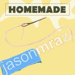 Jason Mraz, Homemade mp3