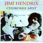 Jimi Hendrix, Cherokee Mist