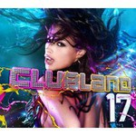 Various Artists, Clubland 17 mp3