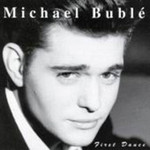 Michael Buble, First Dance
