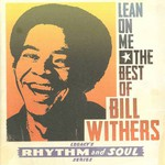 Bill Withers, Lean On Me - The Best Of Bill Withers