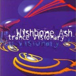 Wishbone Ash, Trance Visionary mp3
