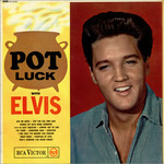Elvis Presley, Pot Luck mp3