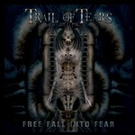 Trail of Tears, Free Fall Into Fear