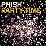Phish, Party Time