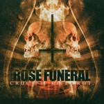 Rose Funeral, Crucify. Kill. Rot.
