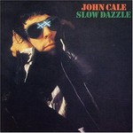 John Cale, Slow Dazzle