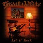 Great White, Let It Rock