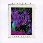 Stan Getz, Apasionado