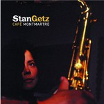 Stan Getz, Cafe Montmartre