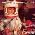 Loudon Wainwright III, Grown Man mp3